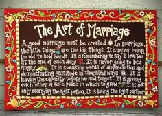 The Art of Marriage - I got this canvas as a wedding gift and just love it.good words to live by!-- love this The Art Of Marriage, Love And Marriage, Marriage Advice, Happy Marriage, Marriage Recipe, Marriage Poems, Wedding Gifts, Our Wedding, Wedding Ideas