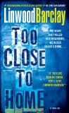 Too Close to Home by Linwood Barclay, is the first of this authors books I have read and I am impressed, very impressed. This was a book I just had to keep reading until I finished. Well thought out plot,believable characters, even if they did all seem to have their secrets. Looking forward to reading …