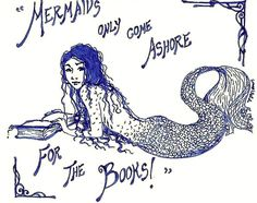 """selenographics: """" Mermaids only come ashore for the books ~I work at a library, so it's only natural that I often end up doing book related doodles. And mermaids are awesome! """""""