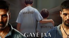 Gaye Jaa - Brothers   Akshay Kumar   Siddharth Malhotra   Jackie Shroff