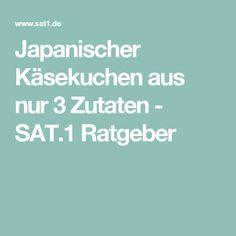 Japanischer Käsekuchen aus nur 3 Zutaten - SAT.1 Ratgeber