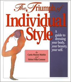 The Triumph of Individual Style : A Guide to Dressing Your Body, Your Beauty…