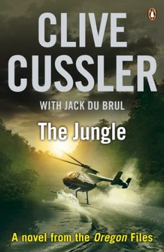 The Jungle: Oregon Files #8 (The Oregon Files) by [Cussler, Clive]