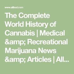 The Complete World History of Cannabis   Medical & Recreational Marijuana News & Articles    AllBud