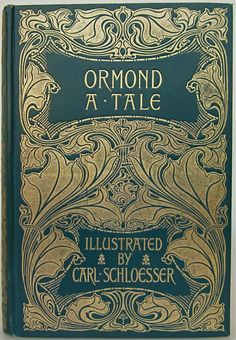 .:. Ormond: A Tale. Maria Edgeworth. Illustrated by Carl Schloesser, 1895.  cover by A. A. Turbayne.