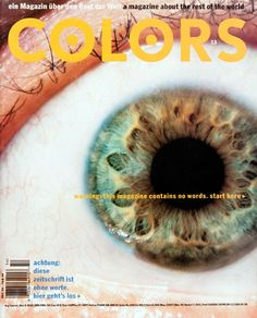 Tibor Kalman's last issue, a magazine without words and a tribute to the visual vocation of Colors. Tibor Kalman, Maira Kalman, Book Design, Cover Design, Stefan Sagmeister, Design Movements, Colors Of Benetton, World Images, Photography Projects