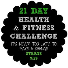 21 Day Health and Fitness Challenge starts Comment below if you would like to join!