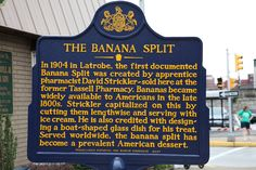 In 1904 in Latrobe, the first documented Banana Split was created by apprentice pharmacist David Strickler - sold here at the former Tassell Pharmacy. Bananas became widely available to Americans in the late 1800s. Strickler capitalized on this by cutting them lengthwise and serving with ice cream. He is also credited with designing a boat-shaped glass dish for his treat. Served worldwide, the banana split has become a prevalent American dessert.