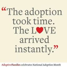 Love this.  Of course, not always true for every single family... sometimes the falling in love takes some time.  :-)