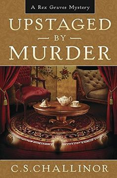 Upstaged by Murder by C.S. Challinor