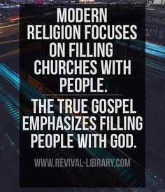 A W Tozer: the true Gospel emphasizes filling people with God.