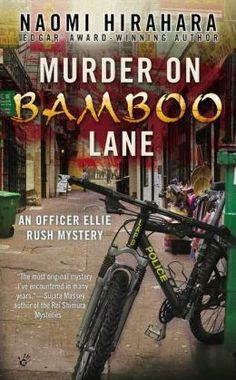 Murder on Bamboo Lane (An Officer Ellie Rush Mystery) by Naomi Hirahara. Bike cop Ellie Rush dreams of becoming a homicide detective, but it's still a shock when the first dead body she encounters on the job is that of a former college classmate. Best Mysteries, Cozy Mysteries, Tess Gerritsen, Homicide Detective, Mystery Novels, Penguin Random House, Book Nerd, Book 1, Book Nooks