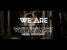Dash Berlin & Jay Cosmic ft. Collin Mcloughlin - Here Tonight
