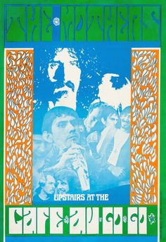 psychedelic-sixties: The Mothers of Invention May 1967 - Café Au Go Go (New York, NY) Art by Wes Wilson Rock Posters, Band Posters, Concert Posters, Music Posters, Woodstock, Wes Wilson, Rock And Roll History, Frank Zappa, Psychedelic Art