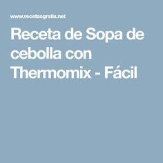 Receta de Sopa de cebolla con Thermomix - Fácil