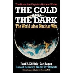 the weapons and the weather are twisted together, a wire across time, the long fuse to an ongoing debate about the credibility of science, the fate of the Earth, and the nature of uncertainty. Lewis Thomas, Nuclear Winter, Nuclear War, Carl Sagan, Global Warming, The Darkest, This Book, Science, Cold