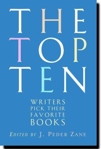 Authors choose their top ten favorite books of all time- A great resource for finding your next read..