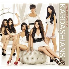 Keeping up with The Kardashians- you people are annoying and the world is dumber for having watched your silly show.