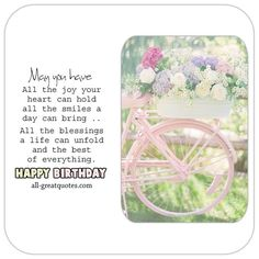May you have - All the joy your heart can hold, all the smiles a day can bring, all the #Blessings a life can unfold and the best of everything. #HappyBirthday | #Birthday #Poems all-greatquotes.com