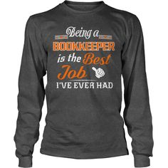 Being A Bookkeeper Is The Best Job T-Shirt #gift #ideas #Popular #Everything #Videos #Shop #Animals #pets #Architecture #Art #Cars #motorcycles #Celebrities #DIY #crafts #Design #Education #Entertainment #Food #drink #Gardening #Geek #Hair #beauty #Health #fitness #History #Holidays #events #Home decor #Humor #Illustrations #posters #Kids #parenting #Men #Outdoors #Photography #Products #Quotes #Science #nature #Sports #Tattoos #Technology #Travel #Weddings #Women