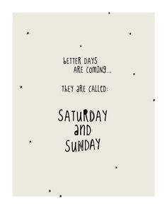 Funny life quotes pdf funny quote about weekends available on out shop digital file for you . Weekend Quotes, Sunday Quotes, Home Quotes And Sayings, Life Quotes, Better Days Are Coming, Funny Quotes About Life, Funny Life, Handwritten Quotes, Nursing Research