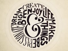 #Inspirational. Artist=Sean Mccabe, hand-lettering artist. I like how everything fits in the circle but is still very readable.