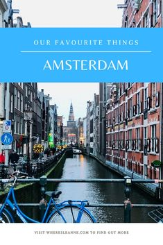 Our favourite things to do and see in Amsterdam