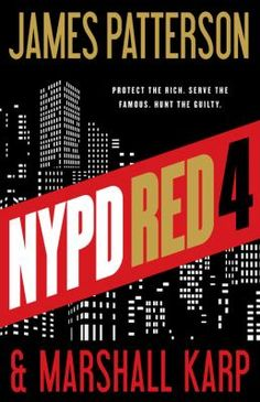 NYPD Red 4 / James Patterson and Marshall Karp / 9780316407069 / 2/1/16