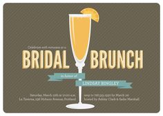 "It would be a ""Wedding Shower"" instead of the ""Bridal Brunch."" I like the mimosa glass!"