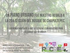 ONE: Un Piano Urbano: el regalo de Recrea Mx al Bosque de Chapultepec
