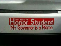 Shop My Governor is a Moron Bumper Sticker created by weaverphoto. Teacher Association, Teaching Profession, Red State, We The Best, Bumper Stickers, Embedded Image Permalink, My Children, We The People, New Jersey