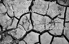 Forgiveness quote via Miracle on Kentucky Avenue at www.facebook.com/pages/Miracle-on-Kentucky-Avenue/294750553970314