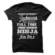 SENIOR-PHARMACY-TECHNICIAN - Fultime Ninja T-Shirts, Hoodies (21.99$ ==► Shopping Now!)