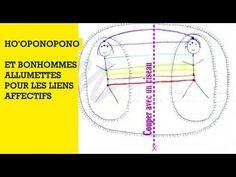 HO'OPONOPONO et bonhommes allumettes pour les problèmes affectifs et les liens d attachement - YouTube