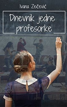 Dnevnik jedne profesorke, an ebook by Ivana Zecevic at Smashwords Any Book, Book Nooks, Books Online, Comics, Reading, Movie Posters, Graphic Novels, Sign, Amazon
