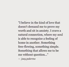 I believe in the kind of love that doesn't demand me to prove my worth and sit in anxiety. I crave a natural connection. Relationship Effort Quotes, Troubled Relationship, Relationships, Marriage Relationship, Deep Meaningful Quotes, Inspirational Quotes, Motivational Quotes, Funny Quotes, Love Quotes Photos