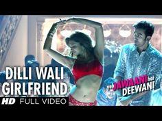 ▶ Dilli Wali Girlfriend Full HD Video Song Yeh Jawaani Hai Deewani | Ranbir Kapoor, Deepika Padukone - YouTube