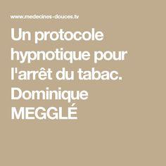 Un protocole hypnotique pour l'arrêt du tabac. Dominique MEGGLÉ