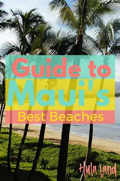 Maui's best beaches on the south and west side plus north shore and Hana