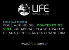 Sobre suas decisões: Você age no seu contexto de vida, ou apenas reage a partir de sua circustância financeira? O seu Planejamento de VIDA é muito maior do que a crise brasileira. Não reaja à crise, aja a partir de sua Sua Melhor Versão. Vamos conversar sobre suas decisões? #lifefp #contextoDeVida #vida #planejamentoDeVida #suaMelhorVersão