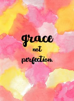 grace not perfection. inspired by Emily Ley.