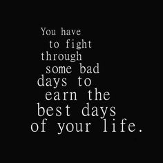 Every single fight in your life has had a positive outcome. Every dark place has made you who you are. You couldn't see that in the dark tim...