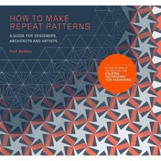 How to Make Repeat Patterns: A Guide for Designers, Architects and Artists How To Make Wallpaper, Geometric Construction, Paul Jackson, Condiment Sets, Peace Dove, Photoshop, Design Repeats, Repeating Patterns, Pattern Making