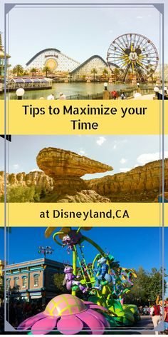 Tips to Maximize your time at Disneyland, California