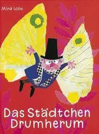 Das Städtchen Drumherum - eines meiner liebsten Kinderbücher.