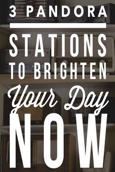 3 Pandora Stations to Brighten Your Day NOW - the stations you never knew you'd love