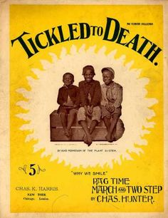 Sheet Music - Tickled to death; Why we smile; Ragtime march and two step