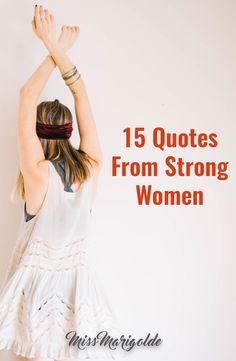 15 Quotes From Strong Women