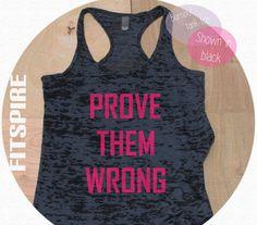 Prove Them Wrong / Black Racer Back Tank Top Shirt / Black Tank Top / Womens Burnout Tank Top / Workout Tank Top / Active Wear Tank