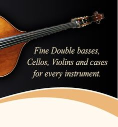 The String Emporium, Upright Basses, Cellos, Violins and Instrument Cases